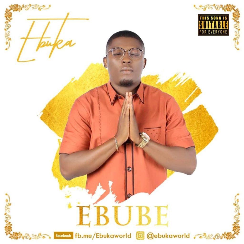 Gospel Music: Ebuka - Ebube (Video + Audio)