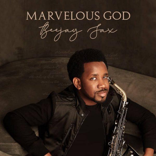 New Album: Beejay Sax – Marvelous God