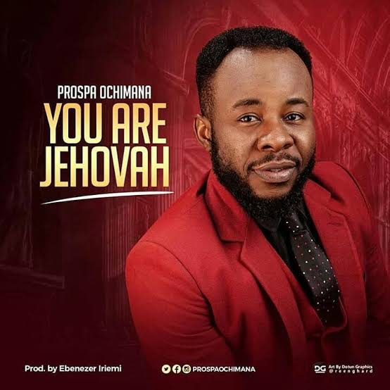 Prospa Ochimana - You Are Jehovah (Official Video)