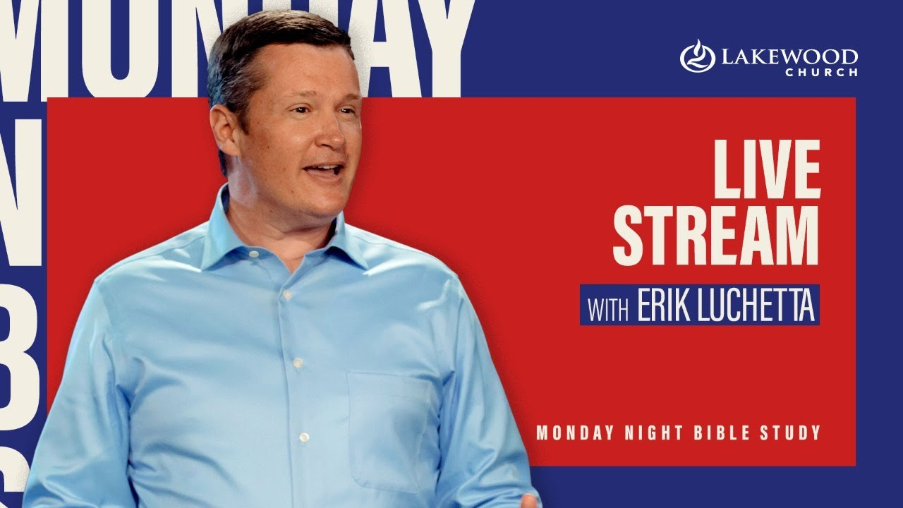 Monday Night Bible Study 21 April 2020 with Erik Luchetta at Lakewood Church