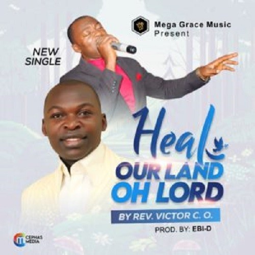 Heal Our Land by Rev Victor Okechukwu (Download Mp3 And Lyrics)
